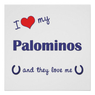 I Love My Palominos (Multiple Horses) Poster