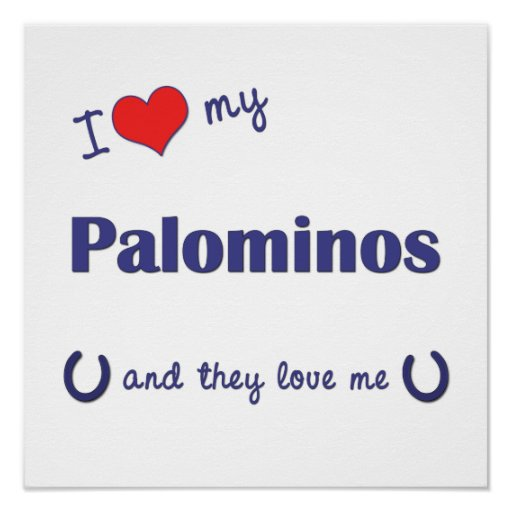 I Love My Palominos (Multiple Horses) Posters