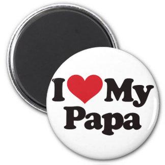 I Love My Papa Fridge Magnet