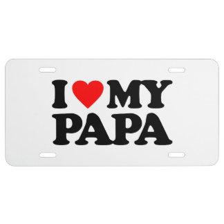 I LOVE MY PAPA LICENSE PLATE