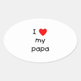 I Love My Papa Oval Sticker