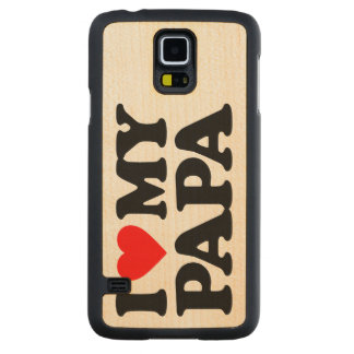 I LOVE MY PAPA CARVED® MAPLE GALAXY S5 CASE
