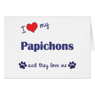 I Love My Papichons (Multiple Dogs) Card