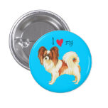 I Love my Papillon 1 Inch Round Button