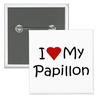 I Love My Papillon Dog Breed Lover Gifts Button
