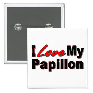 I Love My Papillon Dog Gifts and Apparel Button