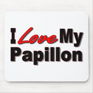 I Love My Papillon Dog Gifts and Apparel Mouse Pad