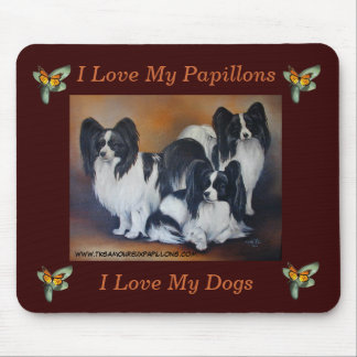 I Love My Papillons & Dogs Mouse Pad