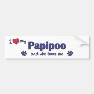 I Love My Papipoo (Female Dog) Bumper Sticker