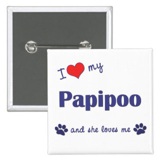 I Love My Papipoo (Female Dog) Pinback Button