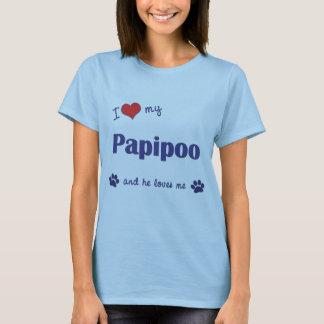 I Love My Papipoo (Male Dog) T-Shirt