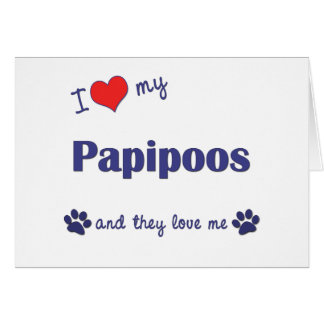 I Love My Papipoos (Multiple Dogs) Card