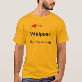 I Love My Papipoos (Multiple Dogs) T-Shirt