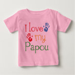 I Love My Papou (Handprints) Baby T-Shirt