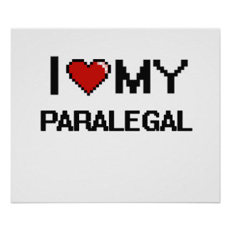 I love my Paralegal Poster