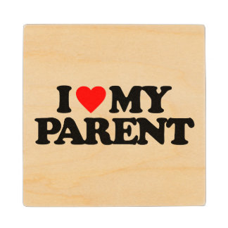 I LOVE MY PARENT WOOD COASTER