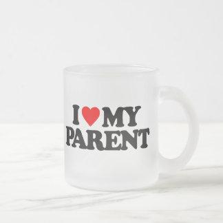 I LOVE MY PARENT MUG