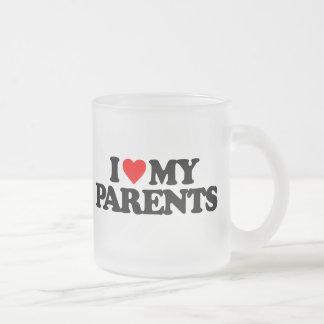 I LOVE MY PARENTS COFFEE MUGS