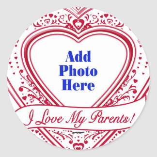 I Love My Parents! Photo Red Hearts Classic Round Sticker