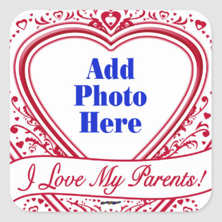 I Love My Parents! Photo Red Hearts Square Sticker
