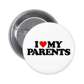 I LOVE MY PARENTS PINBACK BUTTON
