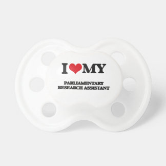I love my Parliamentary Research Assistant Pacifiers