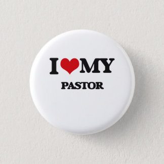 I love my Pastor Pinback Button