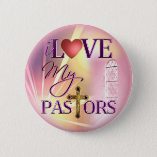 I Love My Pastors Button