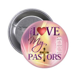 I Love My Pastors Button