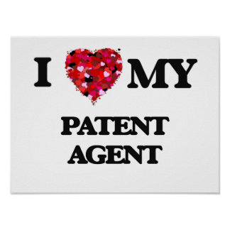 I love my Patent Agent Poster