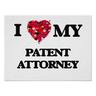 I love my Patent Attorney Poster