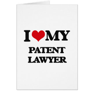 I love my Patent Lawyer Greeting Card