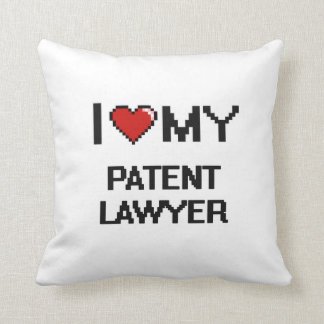 I love my Patent Lawyer Throw Pillows