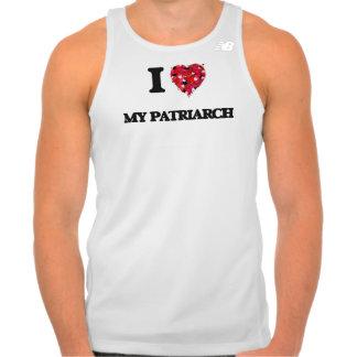 I Love My Patriarch Tshirt
