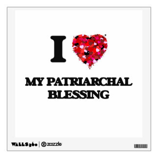 I Love My Patriarchal Blessing Wall Sticker