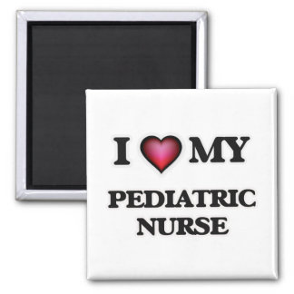 I love my Pediatric Nurse Magnet