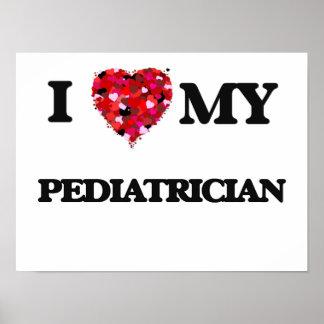 I love my Pediatrician Poster