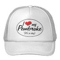 I Love My Pembroke (It's a Dog) Hat