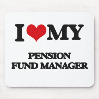 I love my Pension Fund Manager Mousepads