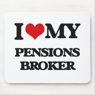 I love my Pensions Broker Mouse Pad