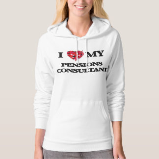 I love my Pensions Consultant Hoodie