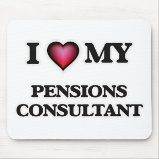 I love my Pensions Consultant Mouse Pad