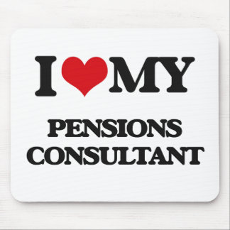 I love my Pensions Consultant Mousepad