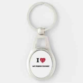 I Love My Perfectionist Silver-Colored Oval Metal Keychain