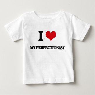 I Love My Perfectionist Tshirts