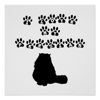 I Love My Persian--Black Text Poster