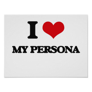 I Love My Persona Poster