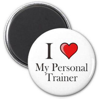 I love my Personal Trainer 2 Inch Round Magnet