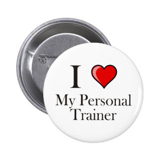 I love my Personal Trainer Pinback Button