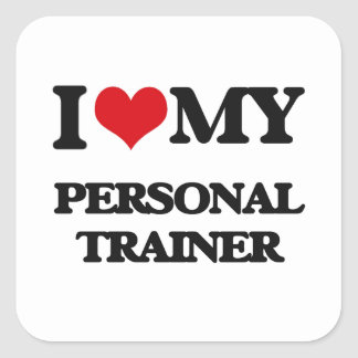 I love my Personal Trainer Square Sticker